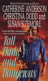 Tall, Dark, and Dangerous: Shotgun Bride / Wild Texas Rose / One Riot, One Ranger