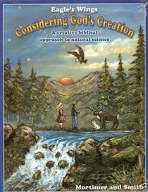 Eagle's Wings Considering God's Creation (A Creative Biblical Approach to Natural Science)
