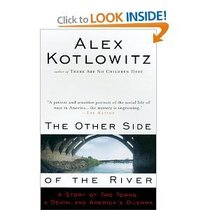 The Other Side of the River: A Story Oftwo Towns, a Death, and America's Dilemm
