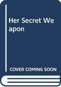 Her Secret Weapon (Silhouette Sensation Large Print)