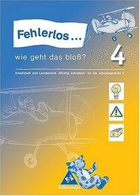 Fehlerlos... wie geht das blo�? 4. Arbeitsheft. Bayern