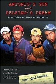 Antonio's Gun And Delfino's Dream: Truer Tales of Mexican Migration