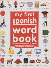 My First Spanish Word Book / Mi Primer Libro De Palabras Enespaol