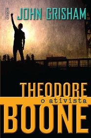 O Ativista (The Activist) (Theodore Boone, Bk 4) (Portuguese Edition)