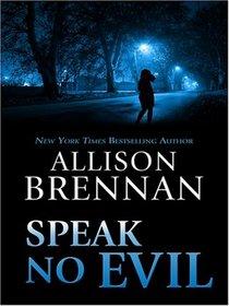Speak No Evil (No Evil, Bk 1)