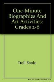 One-Minute Biographies and Art Activities: Grades 2-6 (Troll Teacher Idea Books)