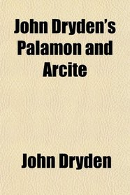 John Dryden's Palamon and Arcite
