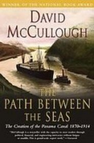 Path Between the Seas: The Creation of the Panama Canal, 18701914