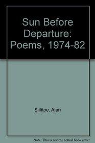 Sun Before Departure: Poems 1974-1982