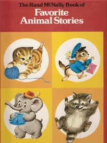 The Rand McNally Book of Favorite Animal Stories:  The Little Mailman of Bayberry Lane, Forest Babies, Little Bobo and His Blue Jacket, and Mommy Cat and Her Kittens