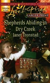 Shepherds Abiding in Dry Creek (Dry Creek, Bk 11) (Love Inspired, No 421) ) (Larger Print)