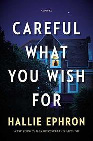Careful What You Wish For: A Novel