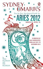 Sydney Omarr's Day-by-Day Astrological Guide for the Year 2012: Aries (Sydney Omarr's Day By Day Astrological Guide for Aries)