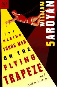 The Daring Young Man on the Flying Trapeze: And Other Stories (New Directions Classic)