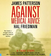 Against Medical Advice: One Family's Struggle with an Agonizing Medical Mystery (Audio CD) (Unabridged)