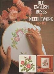 Old English roses in needlework (Old English Roses in Needlework)