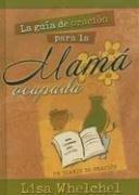 La Guia De Oracion Para La Mama Ocupada/ Busy Mom's Guide to Prayer (Spanish Edition)