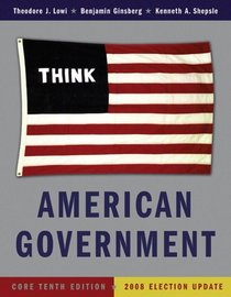 American Government: Power and Purpose (Core Tenth Edition (without policy chapters) - 2008 Election Update)