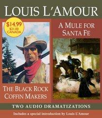 The Black Rock Coffin Makers/A Mule for Santa Fe (Louis L'Amour)