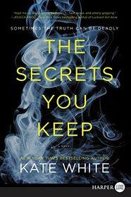 The Secrets You Keep (Larger Print)