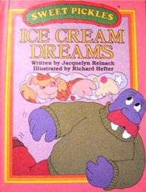 Ice cream dreams (Sweet Pickles)