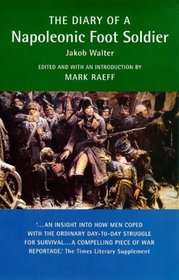 The Diary of a Napoleonic Foot Soldier (Military Memoirs)