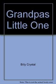 Grandpas Little One