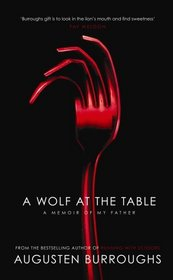 A Wolf at the Table: Memoir of my father