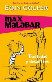 Trastadas y desastres/ The Legend of the Worst Boy In the World (Max Malabar) (Spanish Edition)