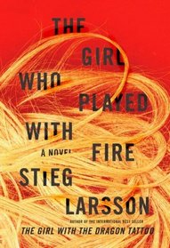 The Girl Who Played with Fire (Millenium, Bk 2)