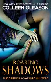 Roaring Shadows (Macey, Bk 2) (Gardella Vampire Chronicles, Bk 8)
