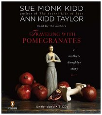 Traveling with Pomegranates: A Mother-Daughter Story (Audio CD) (Unabridged)