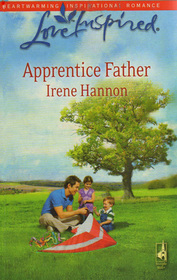 Apprentice Father (Love Inspired, No 479)