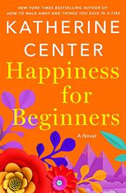 Happiness for Beginners: A Novel