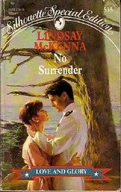 No Surrender (Love and Glory, Bk 2) (Silhouette Special Edition, No 535)