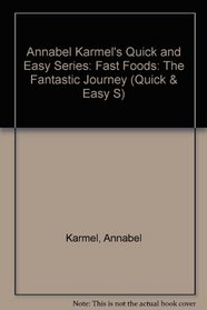Annabel Karmel's Quick and Easy Series: Fast Foods