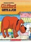 Clifford Gets a Job (Clifford, the Big Red Dog)