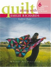 Quilt Along with Emilie Richards: Endless Chain (Leisure Arts #4298)