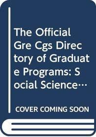 The Official Gre Cgs Directory of Graduate Programs: Social Sciences : Education (Directory of Graduate Programs: Vol. C: Social Sciences, Education)