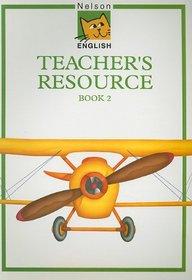 Nelson English: Teachers' Resource Book Bk. 2