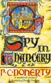 Spy in Chancery (Hugh Corbett, Bk 3)