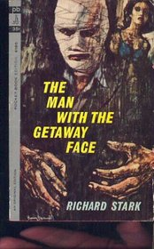Man With the Getaway Face (aka The Steel Hit) (Parker, Bk 2)
