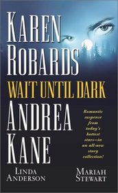 Wait Until Dark: Manna from Heaven / Stone Cold / Once in a Blue Moon / 'Til Death Do Us Part