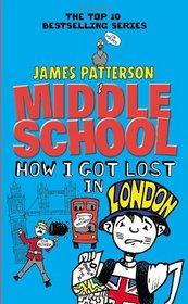 How I Got Lost in London (Middle School, Bk 6)