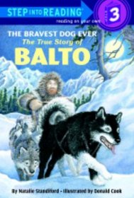 The Bravest Dog Ever: The True Story of Balto (Step into Reading, Level 3)