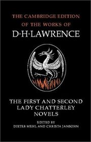 The First and Second Lady Chatterley Novels (The Cambridge Edition of the Works of D. H. Lawrence)