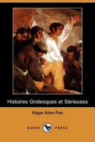 Histoires Grotesques et Serieuses (Dodo Press) (French Edition)