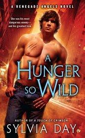 A Hunger So Wild (Renegade Angels, Bk 2)