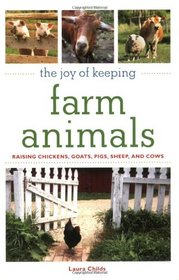 The Joy of Keeping Farm Animals: Ultimate Guide to Raising Your Own Food