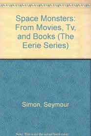 Space Monsters: From Movies, Tv, and Books (The Eerie Series)